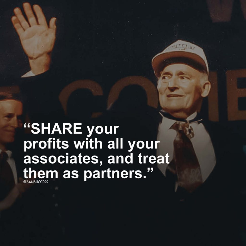 """""""Share your profits with all your associates, and treat them as partners."""" - Sam Walton"""