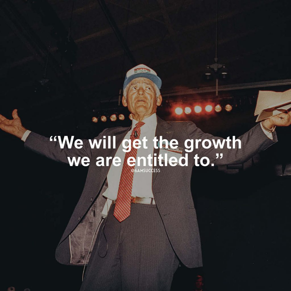 """""""We will get the growth we are entitled to"""" - Sam Walton"""