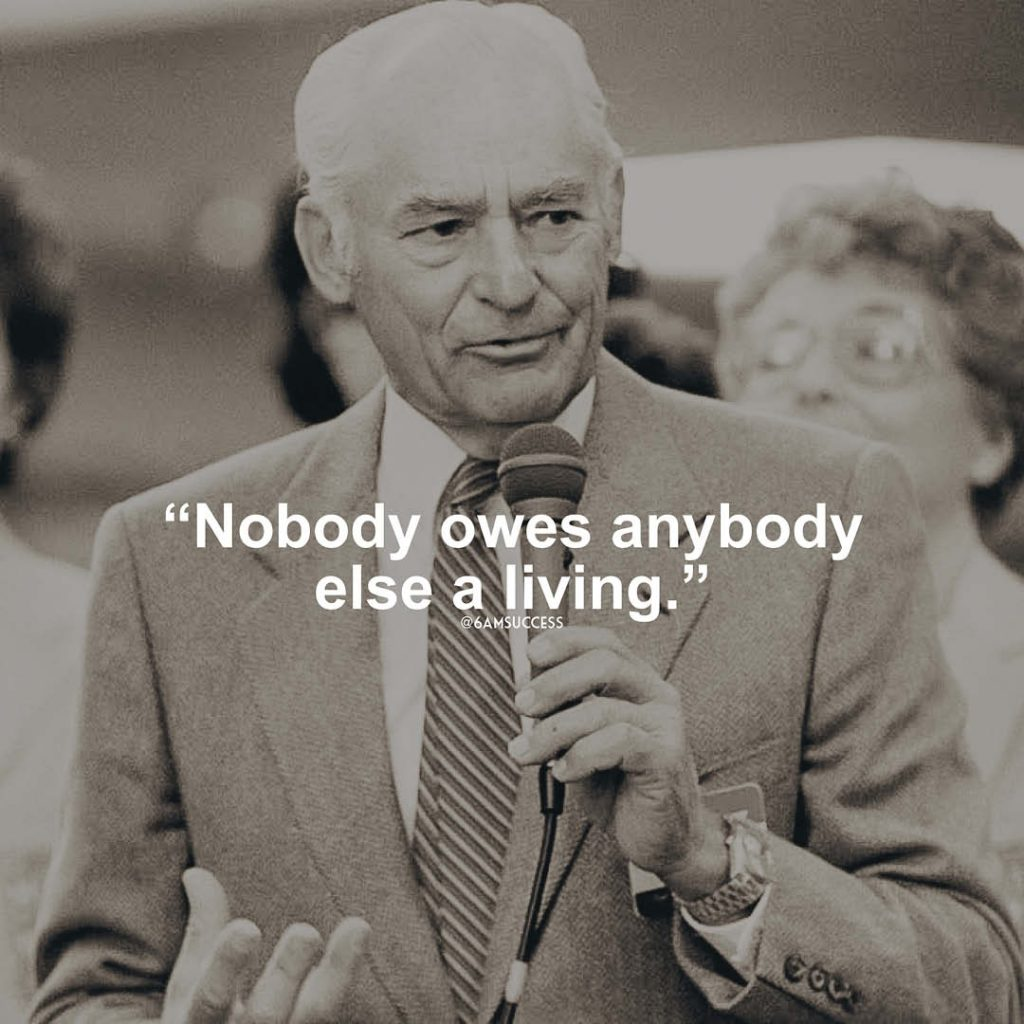 """Nobody owes anybody else a living."" - Sam Walton"